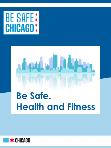 Be Safe Chicago - Health and Fitness Guidelines
